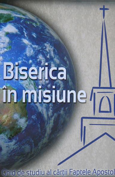 Faptele Apostolilor – Biserica in Misiune